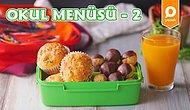 Ziller Çalar, Beslenme Çantaları Çıkar! Okul Menüsü 2 Nasıl Yapılır?