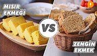 Buram Buram Lezzet Nasıl Kokar? Mısır Ekmeği vs Zengin Ekmek Nasıl Yapılır?