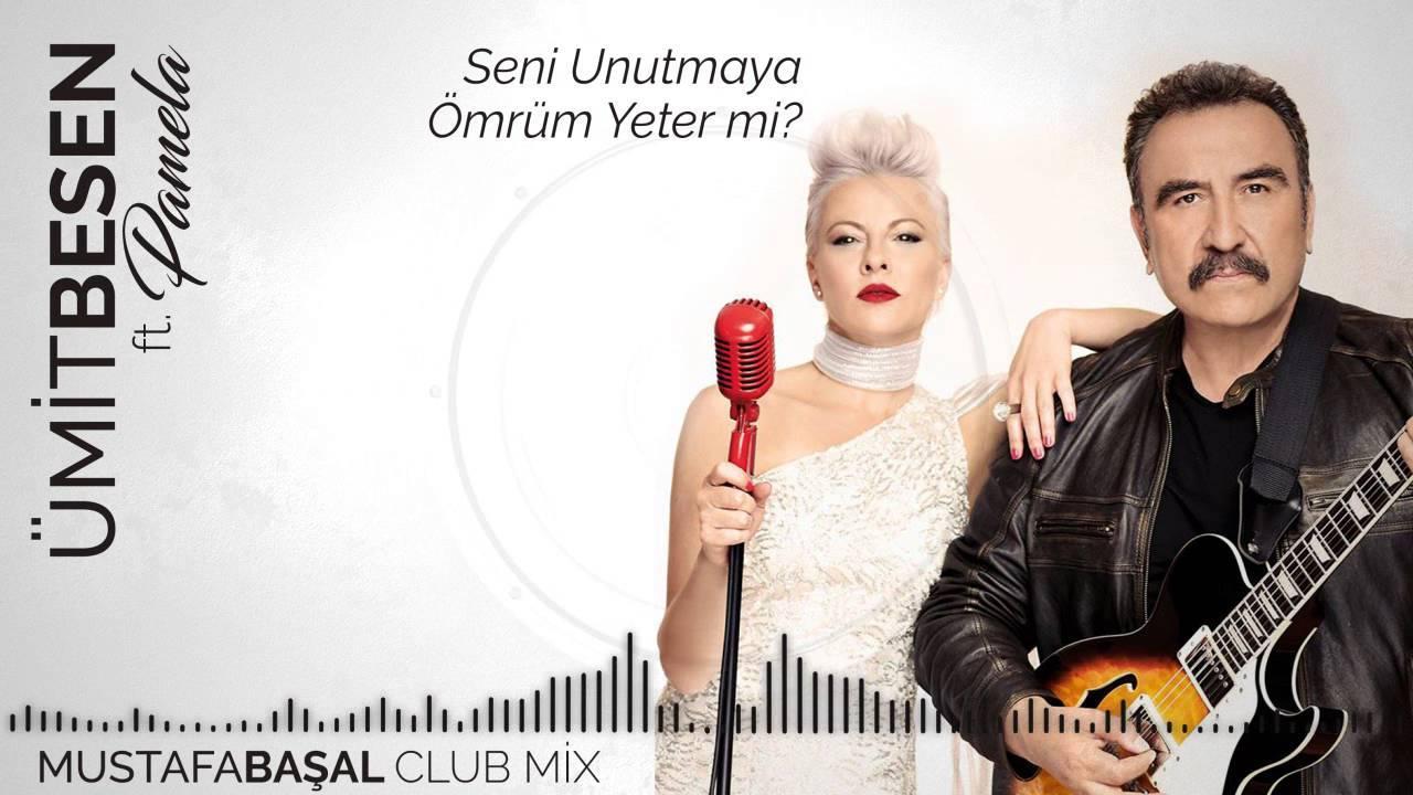 Umit Besen Feat Pamela Seni Unutmaya Omrum Yeter Mi Sarki Sozleri Onedio Com
