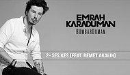 Emrah Karaduman & feat Demet - Ses Kes Şarkı Sözleri