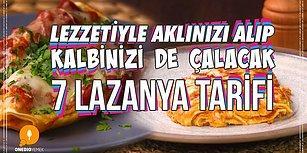 İtalyan Mutfağının Vazgeçilmezi, Türk Mutfağının Sevilen Lezzeti Lazanya'nın 7 Farklı Tarifi
