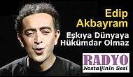 Edip Akbayram - Eşkıya Dünyaya Hükümdar Olmaz Şarkı Sözleri