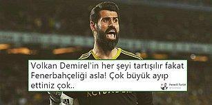 Fenerbahçe'de Volkan Demirel'in Kadro Dışı Kalmasıyla İlgili Söyleyecekleri Olan 15 Kişi