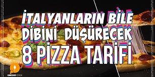 İtalyanların Bile Dibini Düşürecek 8 Pizza Tarifi Sizler İçin Geliyor😍