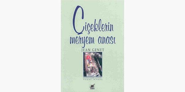 85. Çiçeklerin Meryem Anası - Jean Genet (1944)