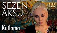 Sezen Aksu - Kutlama Şarkı Sözleri