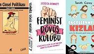 Kadına Şiddetin Her Alanda Ortaya Çıktığı Şu Günlerde Herkesin Okuması Gereken 10 Kitap