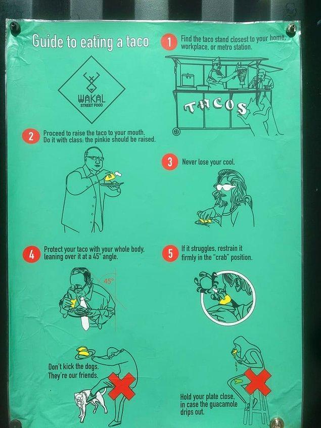 18. Son olarak, tacoları düzgün yiyebilmeniz için komik rehberler var;