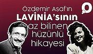 Özdemir Asaf'ın Lavinia'sının Az Bilinen Hüzünlü Hikayesi