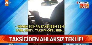 Mesleğin Yüz Karaları! 'Turist' Gibi Davranan  Muhabire Cinsel Teklifte Bulunan Taksici
