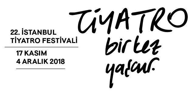 10. 22. İstanbul Tiyatro Festivali
