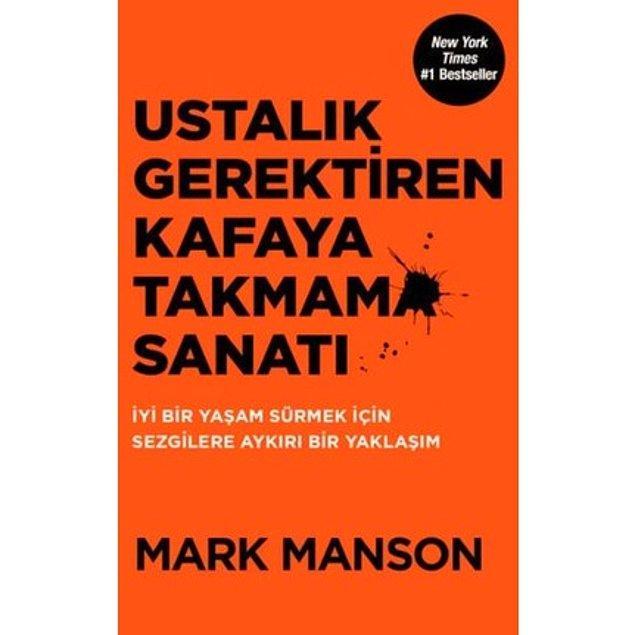 4. Ustalık Gerektiren Kafaya Takmama Sanatı -  Mark Manson