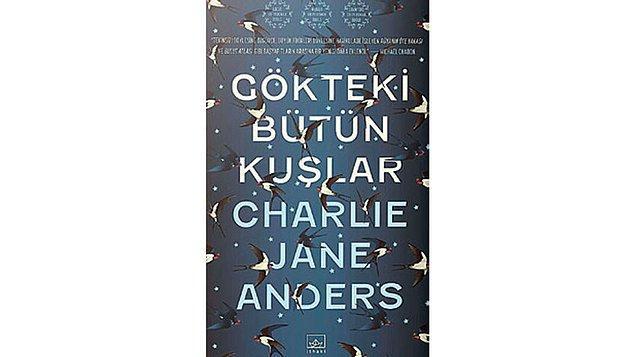 12. Gökteki Bütün Kuşlar -  Charlie Jane Anders