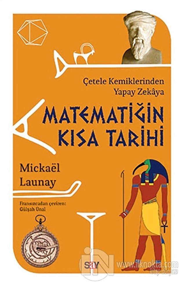 10. Matematiğin Kısa Tarihi/ Çetele Kemiklerinden Yapay Zekaya - Mickael Launay