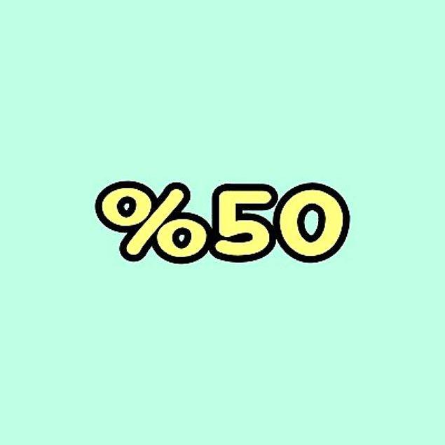 %50 Kıskanılıyorsun!
