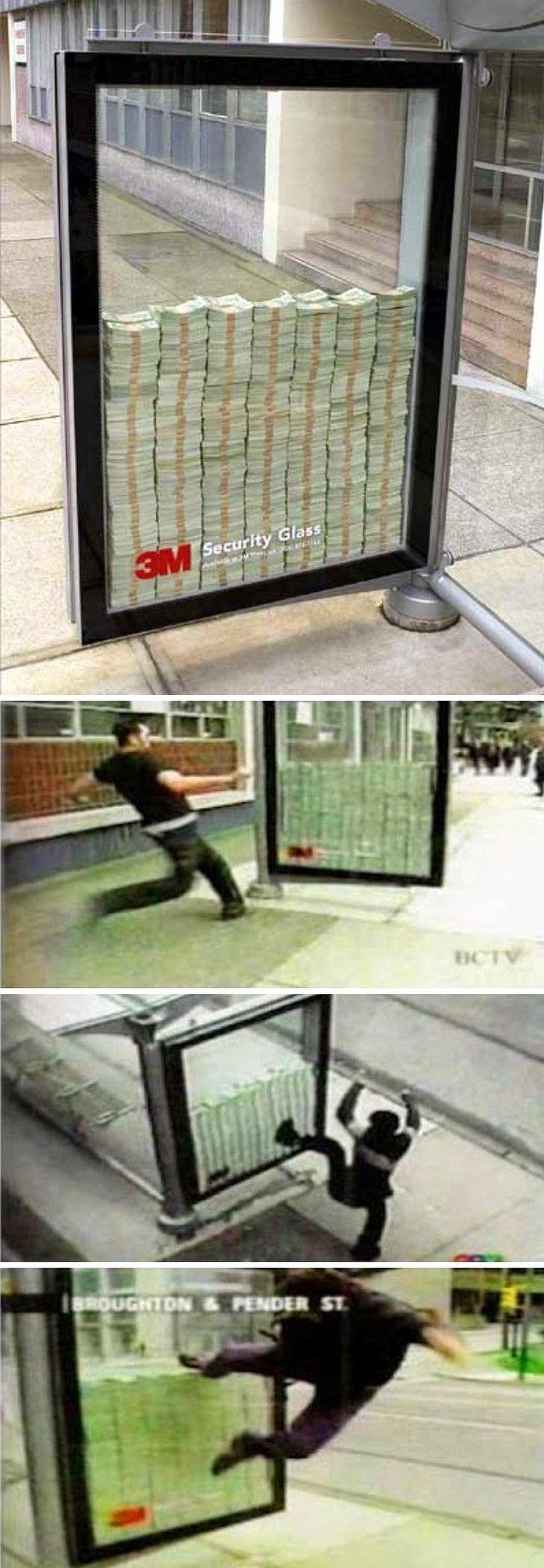 18. 3M isimli şirketin ürettiği güvenlikli camların reklamları, sizleri camı test etmeye davet ediyor. İçerisi para ile dolu, camı kırabilirseniz para sizin. Bu arada kimse başaramadı...