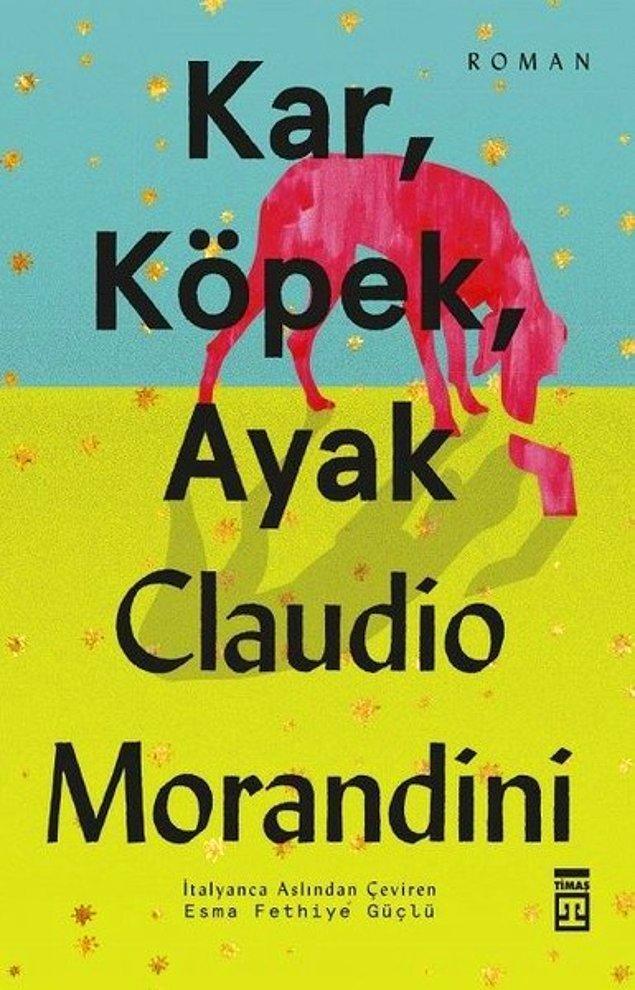 16. Kar, Köpek, Ayak - Claudio Morandini