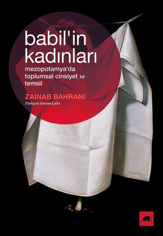 15. Babil'in Kadınları : Mezopotamya'da Toplumsal Cinsiyet ve Temsil - Zainab Bahrani