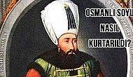 Deli Namıyla Tanınan Osmanlı Soyunu Kurtarmış Sıra Dışı Bir Padişah: Sultan İbrahim
