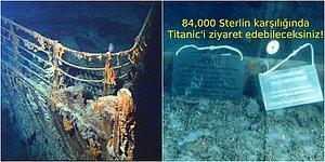 Titanic Enkazı Turistlerin Ziyaretine Açılıyor: Katılım Ücreti 84,000 Sterlin!
