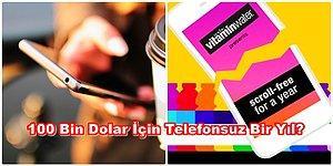 Dünyaca Ünlü İçecek Firması Bir Yıl Akıllı Telefonsuz Yaşayabilen Bir Yarışmacıya 100 Bin Dolar Verecek!