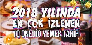 2018 Yılında En Çok İzlenen 10 Onedio Yemek Tarifi