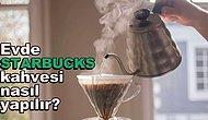 3 Fincan Kahve Parasına Evinizde Starbucks Kahvesi Hazırlama Rehberiyle Kahveciler Bomboş Kalacak