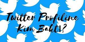 Twitter Profiline Kim Baktı?