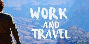 Work and Travel Hayali Kuranlar Buraya! Work and Travel Hakkında Bilmeniz Gereken Her Şey
