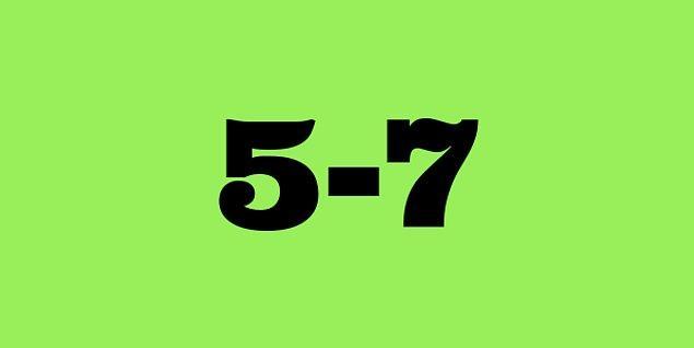 5-7 saat!
