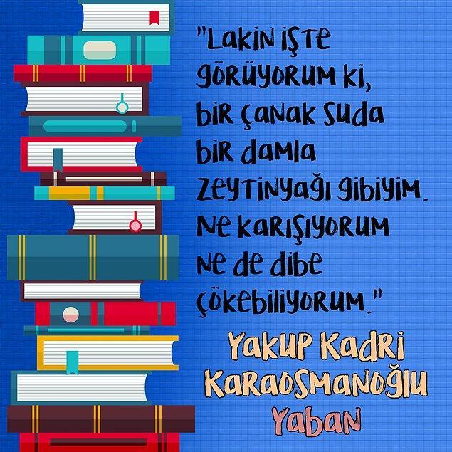 """12. Yakup Kadri Karaosmanoğlu - """"Yaban"""""""
