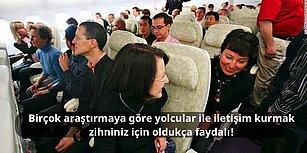 Uçakta Yanınızdaki Kişilerle Konuşmanın Ne Kadar Faydalı Olduğunu Biliyor musunuz?