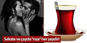 """Seks ve Çay! Cinsel İlişkide """"Rıza""""nın En Önemli Şey Olduğunu Anlatan Muhteşem Çay Metaforu"""