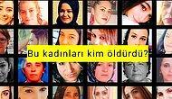 Türkiye'de 2018 Yılında Öldürülen Kadınların Katilinin Kim Olduğunu Merak Ediyor musun?
