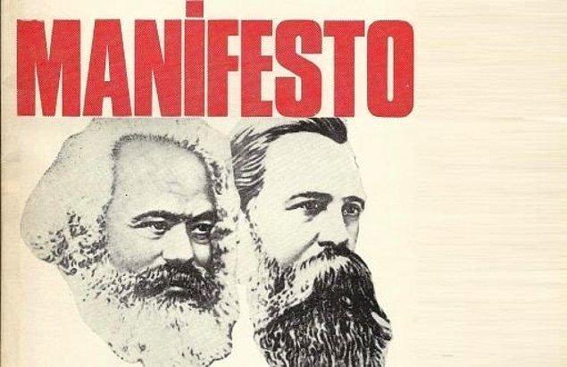 1848: Karl Marx ve Friedrich Engels, Komünist Manifesto kitabını yayımladı.