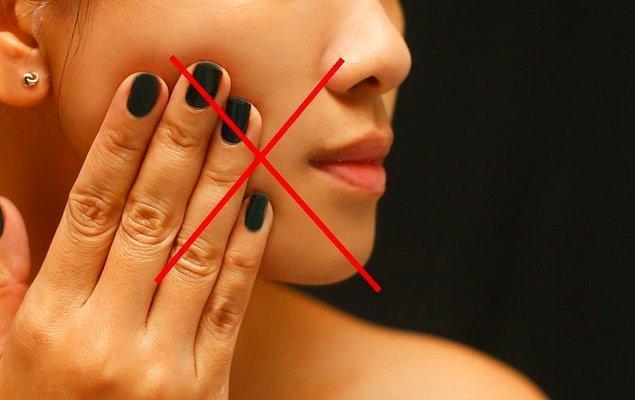 6. Yüzünüze dokunmayın.