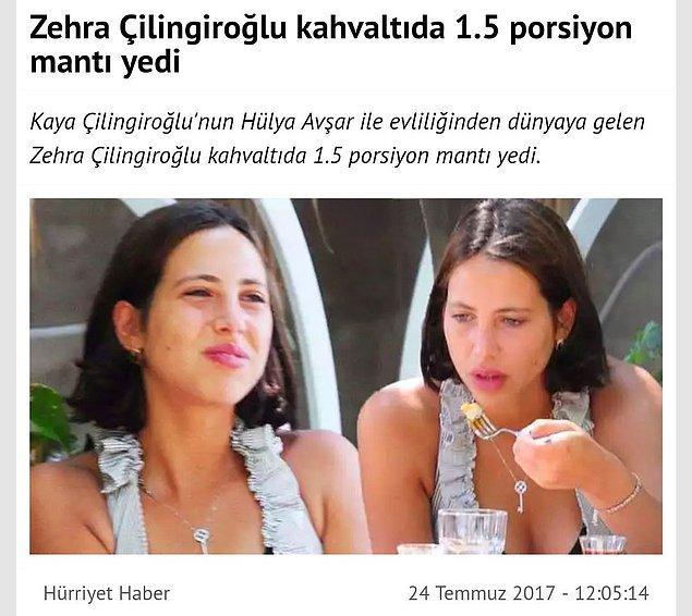 1. Hülya Avşar ile Kaya Çilingiroğlu'nun kızı olduğu için göz önünde bulunan ve medyanın yoğun ilgi gösterdiği minik Zehra büyümüş ve kahvaltıda bir buçuk porsiyon mantı yemeye başlamış.
