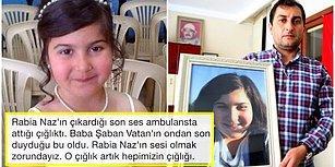 Adaletin Bu mu Türkiye? Şüpheli Ölümü Aydınlatılamayan Rabia Naz'ı Kaybedeli Tam 1 Yıl Oldu, Katili Aramızda!