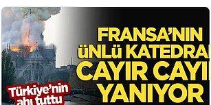 Yeni Akit'in, Notre Dame Katedrali Paylaşımı Tepkilerin Odağında: 'Türkiye'nin Ahı Tuttu, Cayır Cayır Yanıyor'