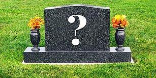 Testi Çöz, Mezar Taşında Hangi Filmden Alıntının Yazacağını Söyleyelim!