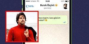 WhatsApp'ta Burak Özçivit'i Tavlayabilecek misin?
