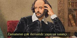Dört Yüz Üçüncü Ölüm Yıl Dönümünde William Shakespeare'i Hala Anmamızı Sağlayan 15 Neden