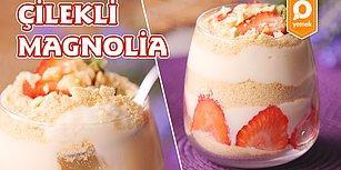 En Sevilen Meyve Çilek İle Tatlı Yapmanın Tam Zamanı! Çilekli Basit Magnolia Nasıl Yapılır?