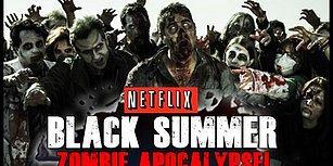 Netflix'ten Zombi Olayına Başka Bir Boyut Getirip İzleyiciyi Stresten Geren Yeni Dizi: Black Summer