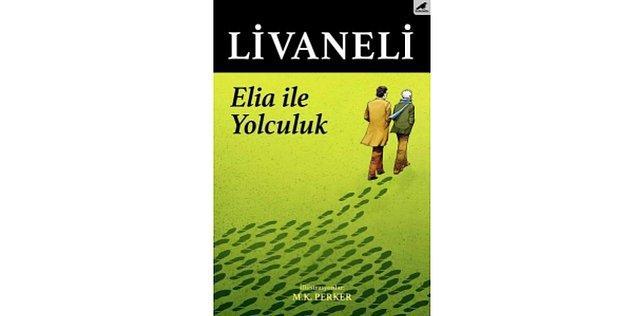 2017: Elia ile Yolculuk - Zülfü Livaneli