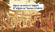 'Seni Gidi Seni' Derken Aslında Küfür mü Ediyormuşuz? İşte Osmanlı'da Günlük Hayatta Kullanılan ve Mahkemelere Yansıyan Bazı Küfürler