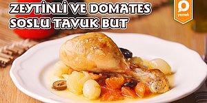 Mis Kokusu Mutfağınızı Saracak! Zeytin ve Domates Soslu Tavuk But Nasıl Yapılır?