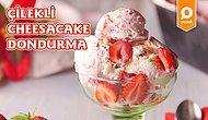 Taze Çileklerle Buz Gibi Bir Lezzet! Çilekli Cheesecake Dondurma Nasıl Yapılır?