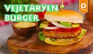 """""""Etsiz Hamburger mi Olur?"""" Algısını Yıkıyoruz! Vejetaryen Burger Nasıl Yapılır?"""