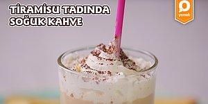 Kahvenin Yanında Tatlı Yemek İstemeyeceksiniz! Tiramisu Tadında Soğuk Kahve Nasıl Yapılır?